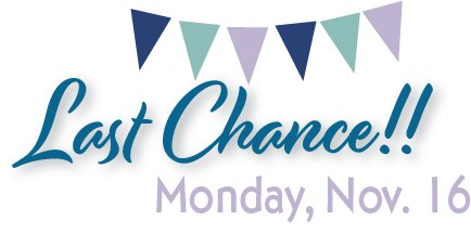 Last Chance, Monday, Nov. 16