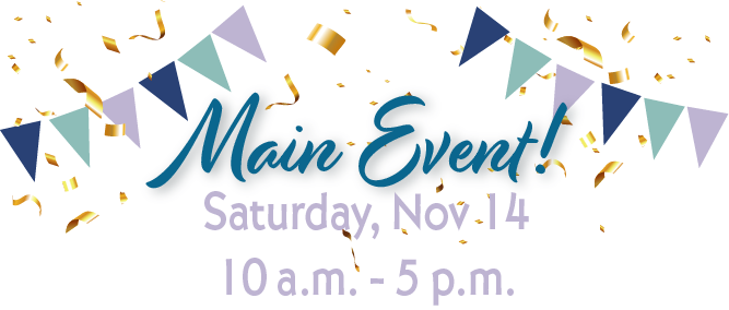 Main Event, Saturday, Nov. 14, 10 a.m. - 5 p.m.