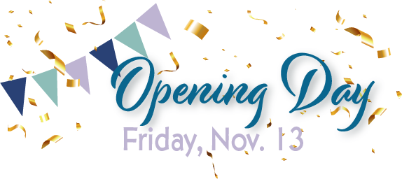 Opening Day Friday, Nov. 13